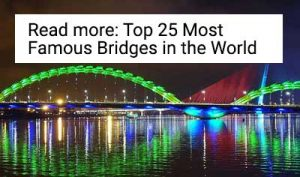 25 most famous bridges in the world - read now