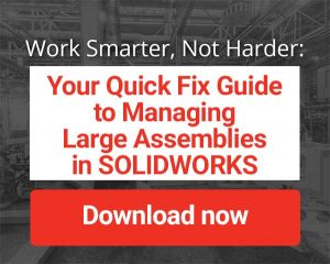 Download your gree eguide to managing large assemblies in solidworks