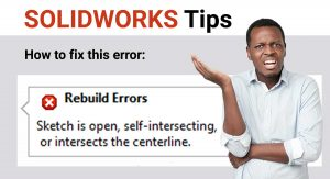 Solidworks tips: how to fix this error