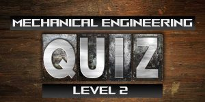 mechanical-engineering-quiz-2