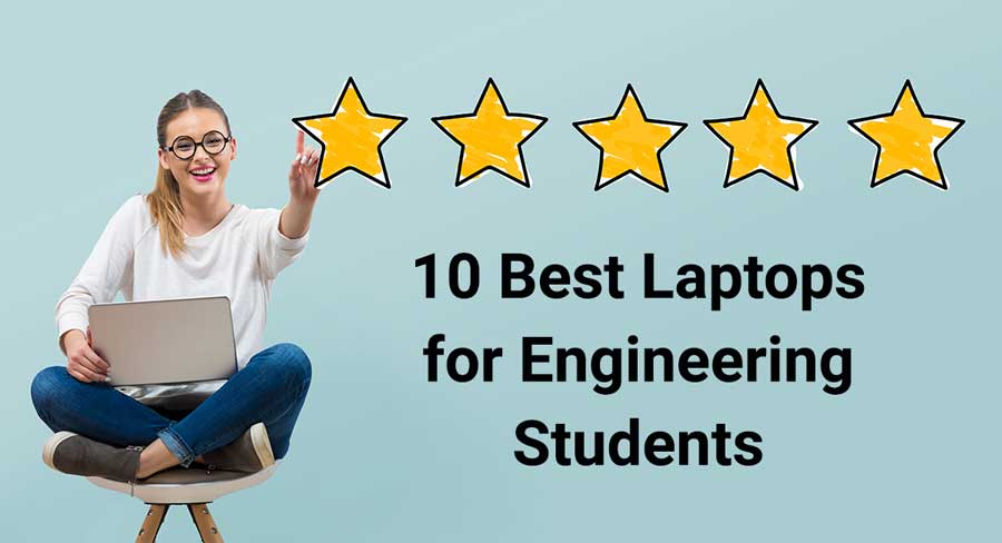laptops for engineering students - top 10