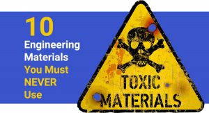 10-toxic-dangerous-engineering-materials